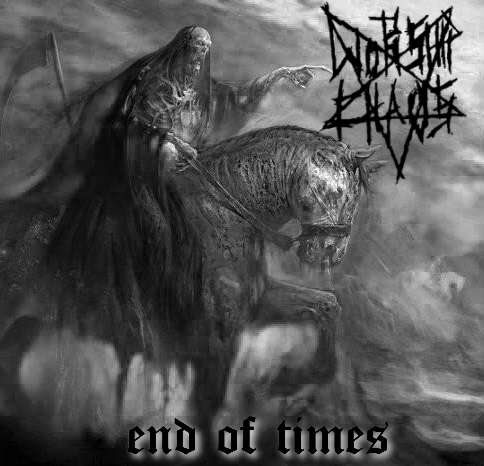 Worship Chaos - End of Times (2020)