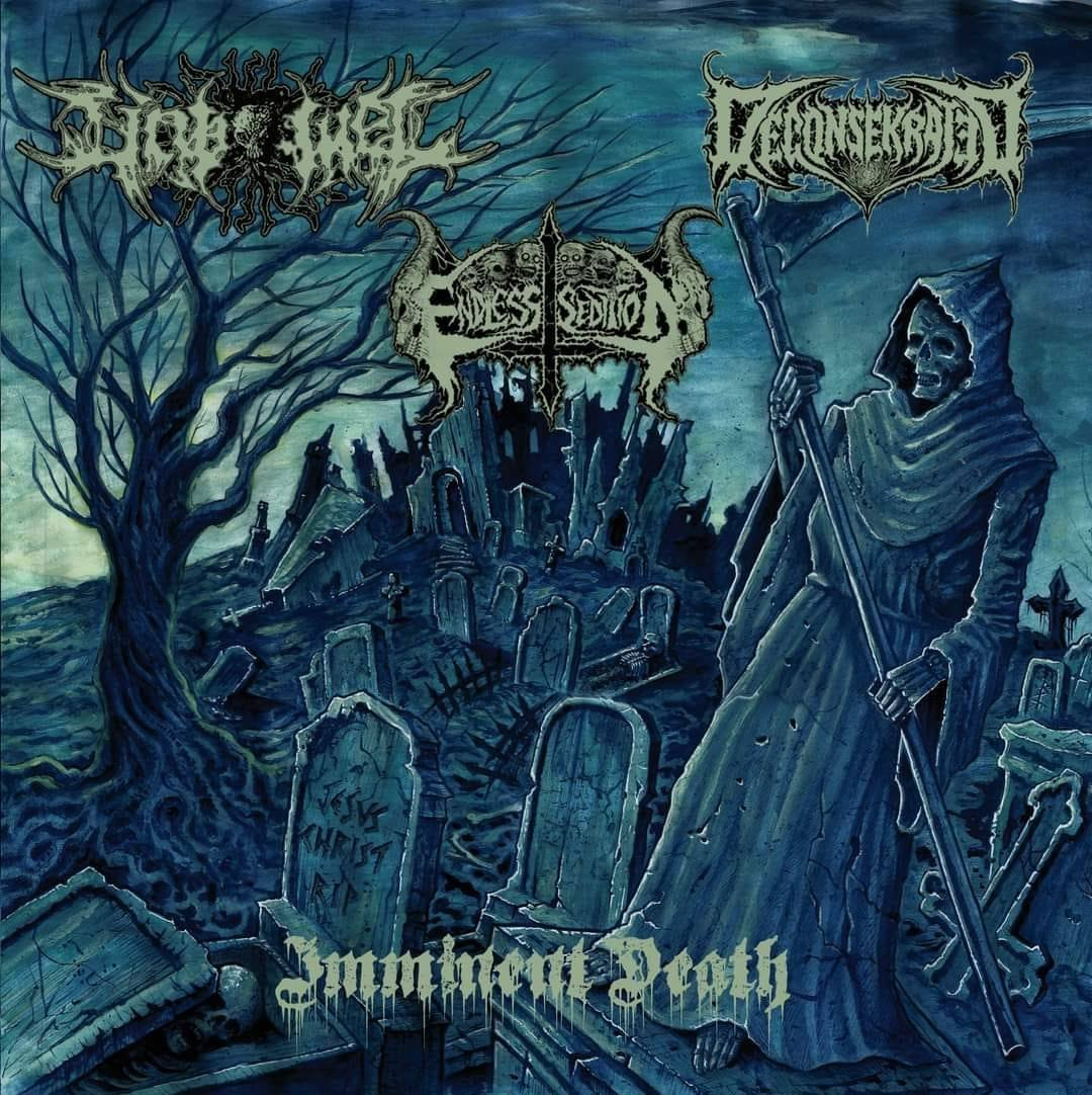 Unbowel / Deconsekrated / Endless Sedition - Imminent Death (2021)